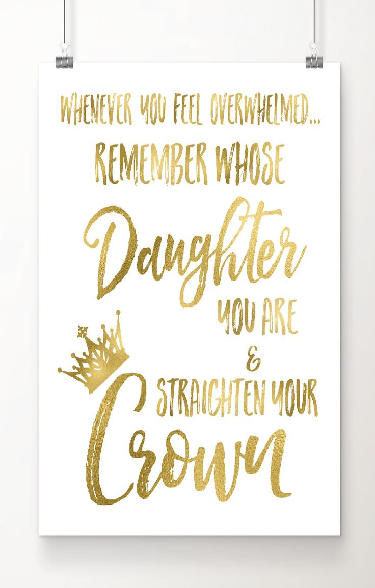 "Fall in love with this gold foil art print. ""Whenever you feel overwhelmed, remember whose daughter you are & straighten your crown"". Perfect Christmas gift for teens or any woman who needs an occasional  reminder of her inner strength and worth.   Real gold foil printed on archival quality extra-heavy matte cardstock paper. Free 2-day shipping with Amazon Prime. Gift wrapping available and under $18.00 price point for 8 by 10 inch print. What's not to love?"