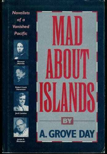 Required reading for Fakarava, Tuamoto Atolls - Mad About Islands by A. Grove Day