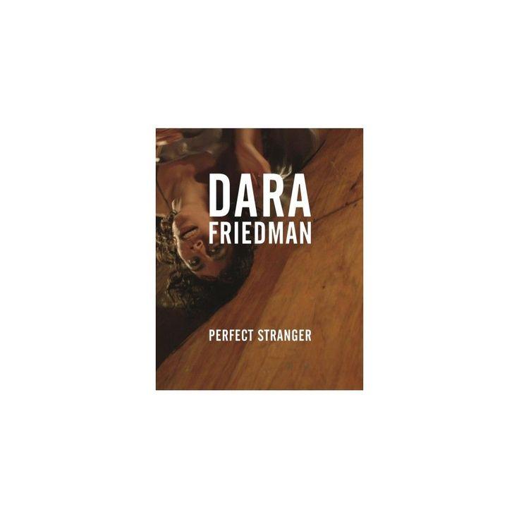 Dara Friedman : Perfect Stranger (Hardcover) (Renu00e9 Morales)