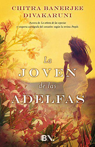 La Joven De Las Adelfas (BN.) de Chitra Banerjee Divakaruni http://www.amazon.es/dp/8466656863/ref=cm_sw_r_pi_dp_0Gpkwb1NV9S6K