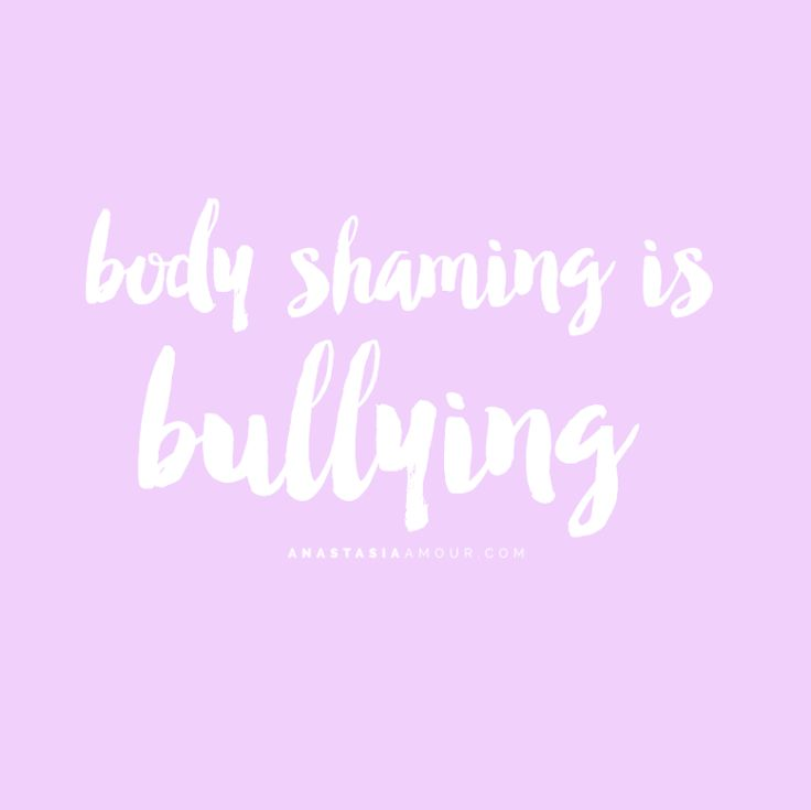 Body shaming is bullying - by Anastasia Amour @ www.anastasiaamour.com