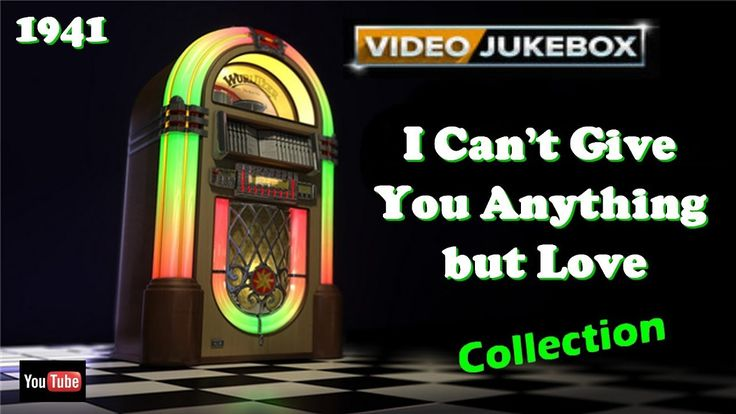I Can't Give You Anything but Love 🎶  (Vidéo Jukebox Collection) 1941