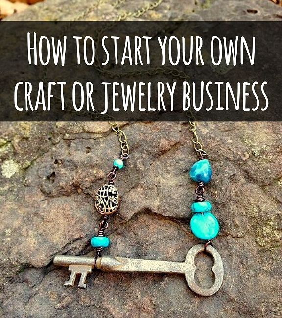 How To Start Your Own Craft or Jewelry Business #Etsy