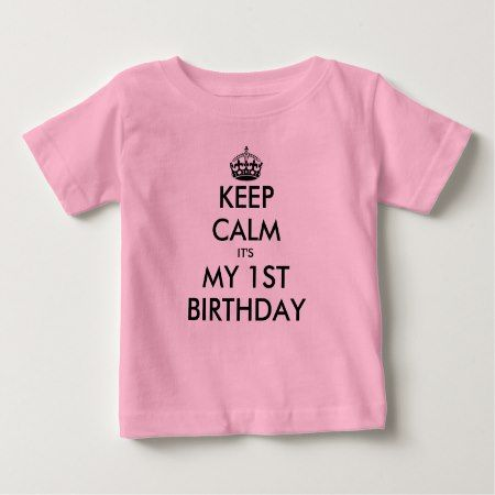 Keep calm 1st Birthday shirt for one year old baby - tap to personalize and get yours
