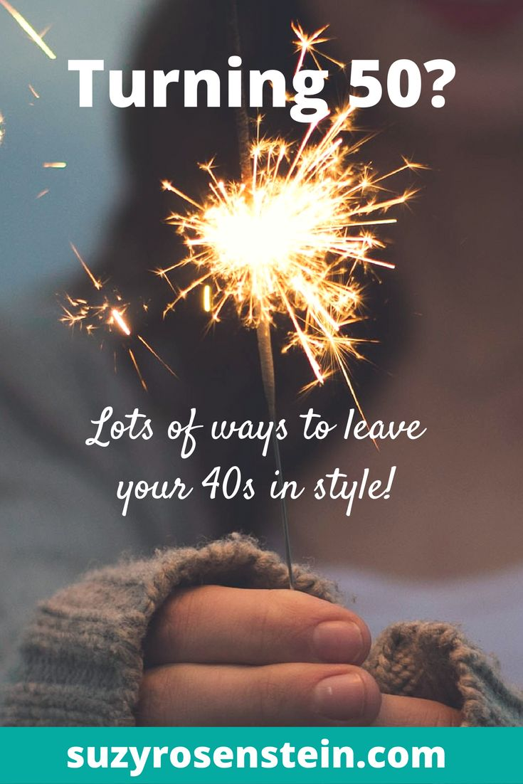 Turning 50? There are lots of ways to leave your 40s in style!  midlife \ midlife crisis \ midlife transition \ empty nest \ empty nest syndrome \ parenting \ aging \ mindfulness \ follow your dreams \turning 50 \ milestone birthday \ turned 50 \ almost 50 \ fifty