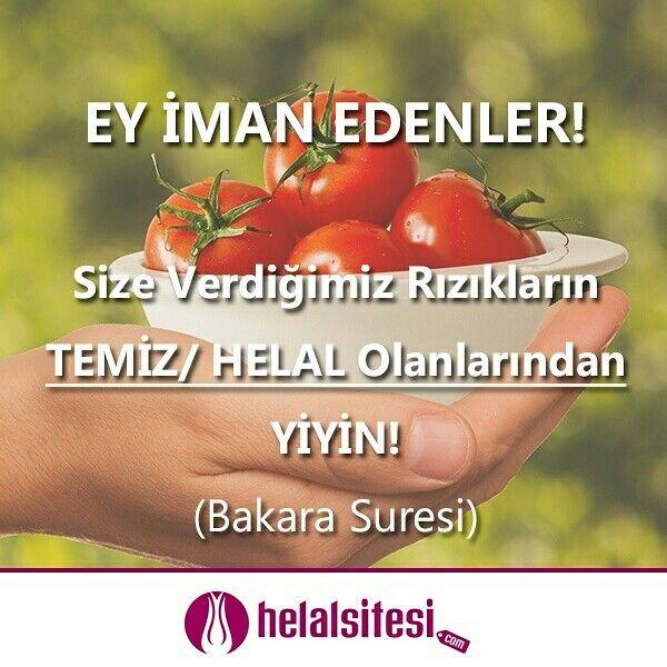 """Mü'minlere de: """"Ey iman edenler! Size verdiğimiz rızıkların temiz/helal olanlarından yiyin"""" (Bakara 172) diye emirde bulunmuştur.  www.helalsitesi.com  #helal #temiz #iman #edenler #rizk #helalrizk #helalentayyiben #halal #ayet #hadis #bakara #suresi"""
