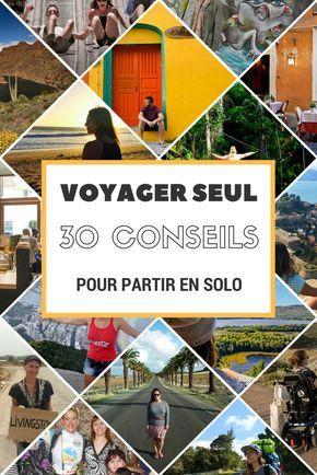 Voyager seul: 30 meilleurs conseils pour partir en solo - Moi, mes souliers #voyage #voyager #seule #solo #information #planification #guide #conseils #voyageurs #blogueurs #expérience #histoires
