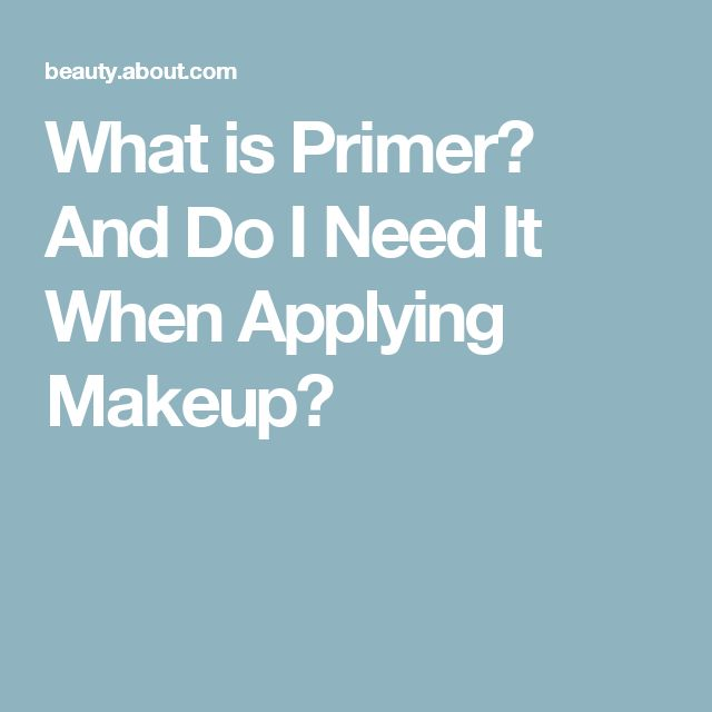 What is Primer? And Do I Need It When Applying Makeup?