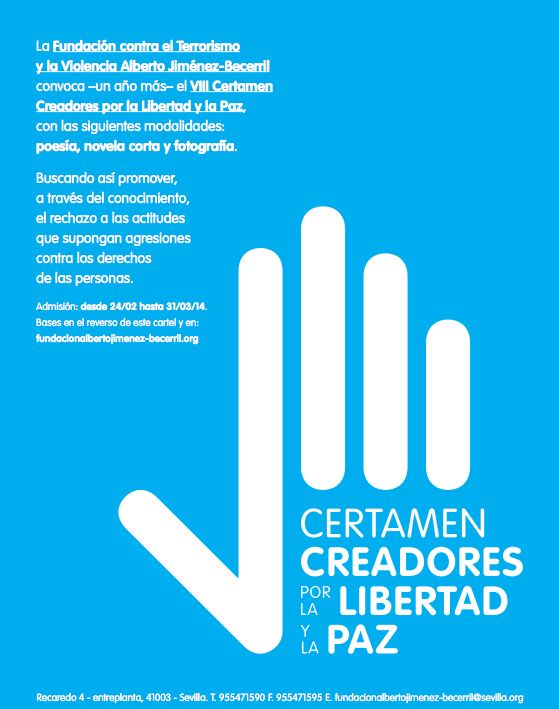 VIII Certamen Creadores por la Libertad y la Paz.  Premio: 3.000 euros. Hasta el 31 de marzo de 2014.