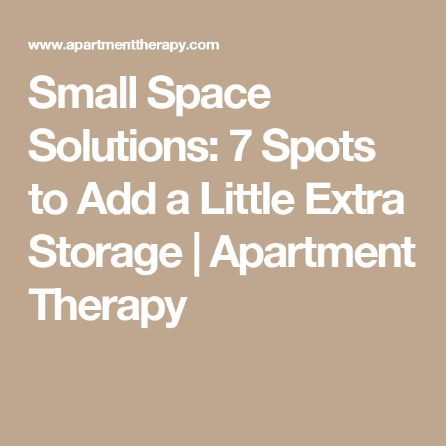 Small Space Solutions: 7 Spots to Add a Little Extra Storage | Apartment Therapy