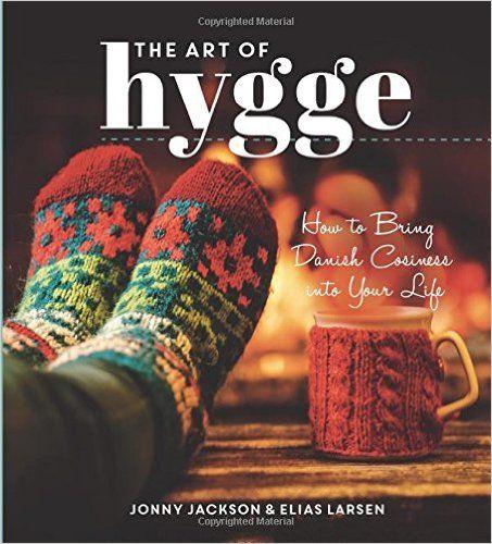 The Art of Hygge: How to Bring Danish Cosiness Into Your Life: Amazon.co.uk: Jonny Jackson, Elias Larsen: 9781849539555: Books