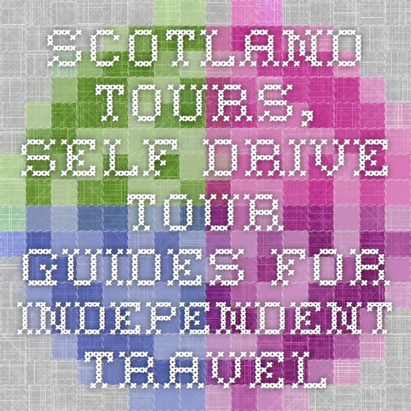 Scotland Tours, Self-Drive Tour Guides for Independent Travel