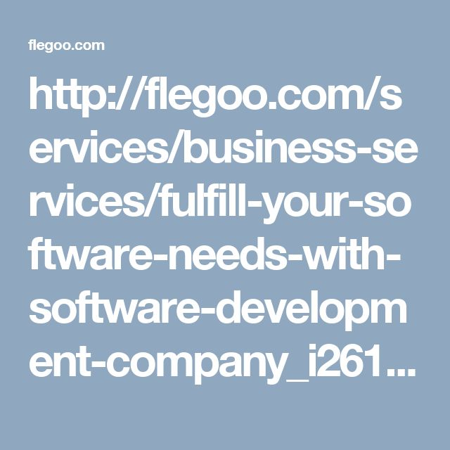 http://flegoo.com/services/business-services/fulfill-your-software-needs-with-software-development-company_i26196