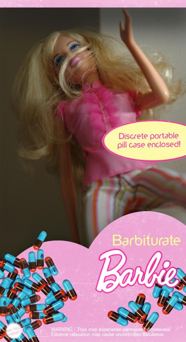 Barbiturate Barbie.. Discrete pill case enclosed Warning: Toys may experience permanent drowsiness.  Extreme relaxation may cause uncontrolled flatulence!!