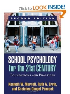 School Psychology for the 21st Century, Second Edition: Foundations and Practices -- Kenneth W. Merrell PhD, Ruth A. Ervin PhD, Gretchen Gimpel Peacock PhD
