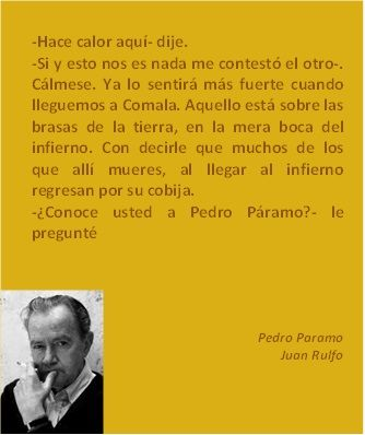 world literature touch in pedro páramo The world of pedro páramo was a world we wanted to lose one hundred years of solitude was a profession of faith for my generation and a surprise in its premonitory and utopian qualities but we didn't realize that we swallowed our own poison along with our banner.