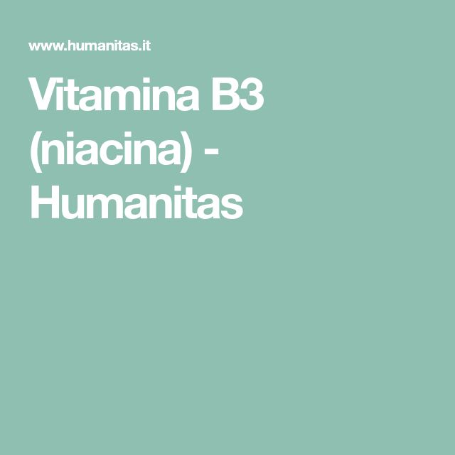 Vitamina B3 (niacina) - Humanitas