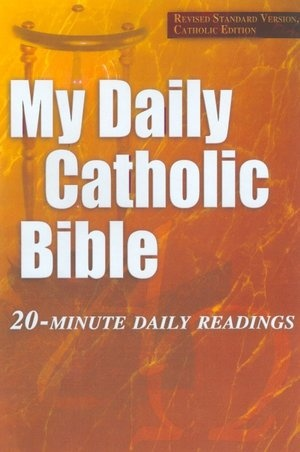 My Daily Catholic Bible: 20-Minute daily Readings: Revised Standard Version