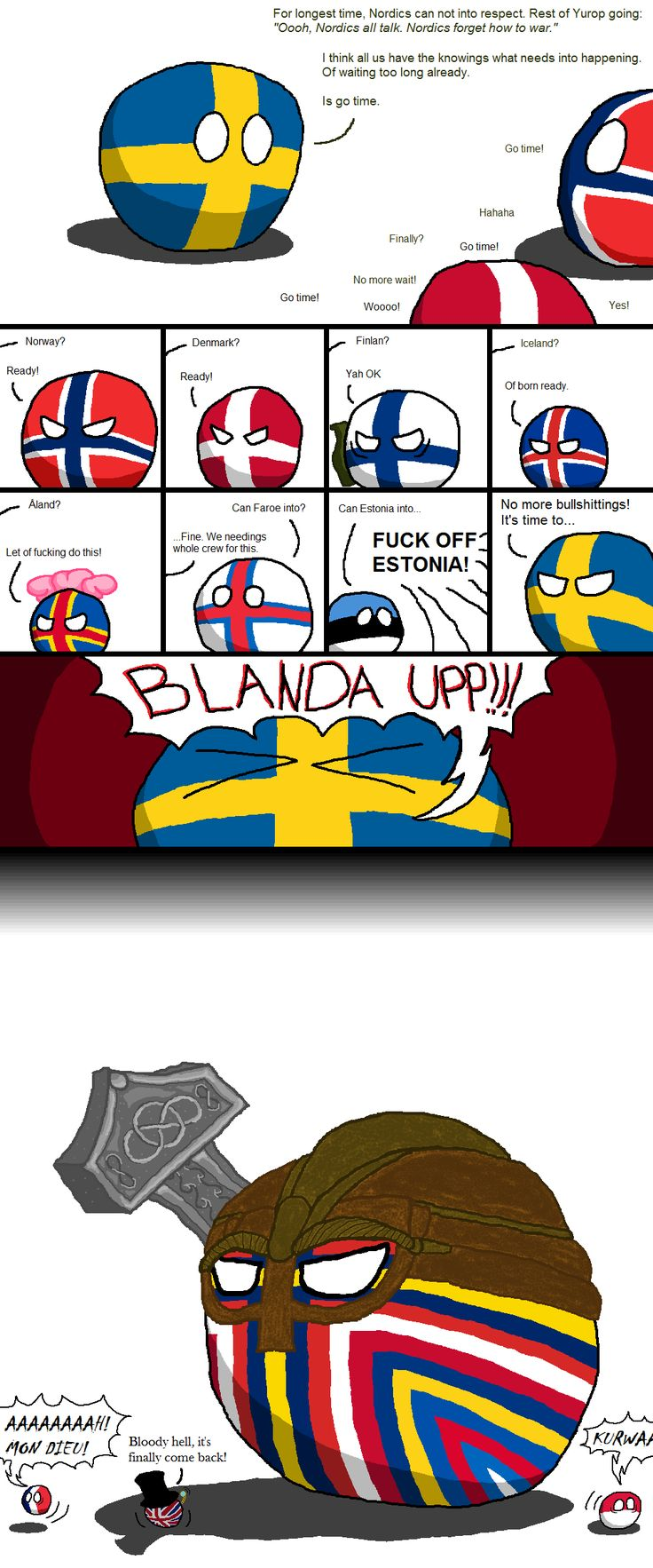 Not exactly Scandinavia and the World. I KNEW THEY WERE PLANNING SOMETHING WITH THEIR FLAGS!