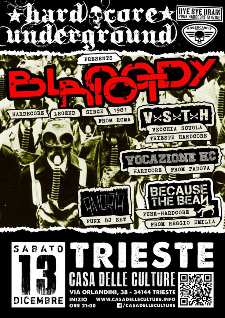 13/12/2014 - HARDCORE UNDERGROUND // BLOODY RIOT (Roma) // V.S.T.H. (TS) // VOCAZIONE HC (PD) // BECAUSE THE BEAN (RE) // AmorTh Punx Dj Set Live @Casa Delle Culture, Trieste #hardcorepunk #punkflyers #hardcoreundergroundts #bloodyriot #vecchiascuolatriestehardcore #vsth #vocazionehc #becausethebean #amorth #hardcore #punk #live #fvg #casadelleculture #trieste