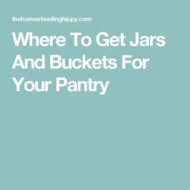 Where To Get Jars And Buckets For Your Pantry