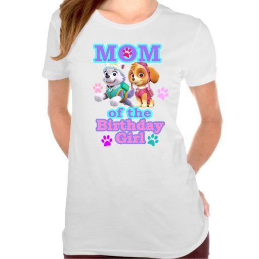 f4e0bd1a Paw Patrol Mom of the Birthday Girl Shirt-paw patrol, mom of the birthday  girl, paw patrol shirt, paw patrol tshirt, paw patrol birthday, paw patrol  items, ...