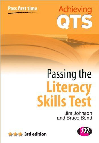 Passing the Literacy Skills Test (Achieving QTS Series) by Jim Johnson, http://www.amazon.co.uk/dp/0857258796/ref=cm_sw_r_pi_dp_WG.Bsb1WV3T7M