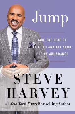 Jump : take the leap of faith to achieve your life of abundance / Steve Harvey with Leah Lakins. This title is not available in Middleboro right now, but it is owned by other SAILS libraries. Follow this link to place your hold today!