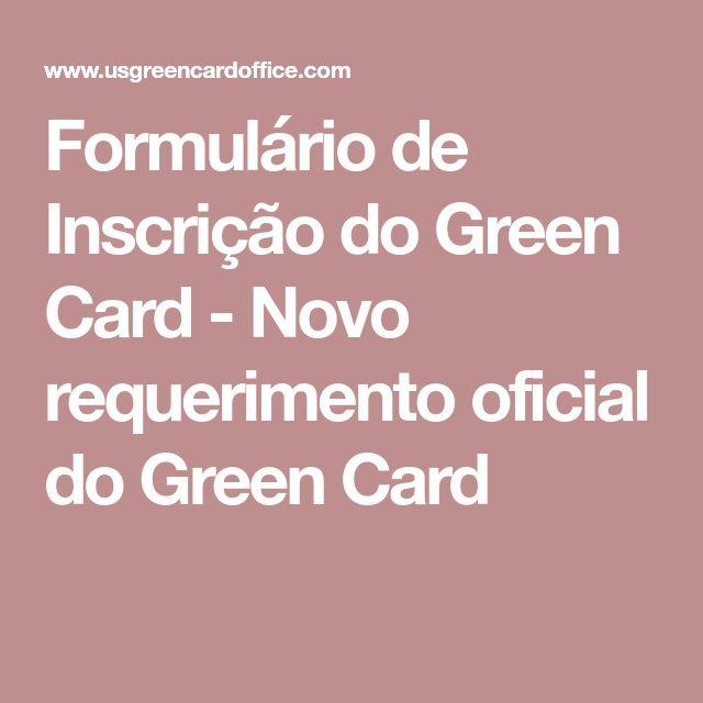 Formulário de Inscrição do Green Card - Novo requerimento oficial do Green Card