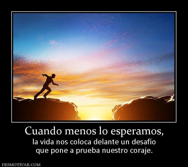 Cuando+menos+lo+esperamos,+la+vida+nos+coloca+delante+un+desafío+que+pone+a+prueba+nuestro+coraje.