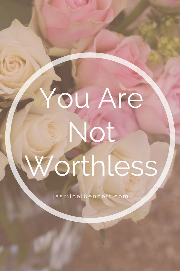 You are not worthless, you're worth so much. A quote for Christian women with depression and anxiety. For women recovering from depression.