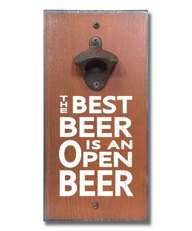 Love this 'Best Beer Is an Open Beer' Bottle Opener Wall Sign on #zulily! #zulilyfinds