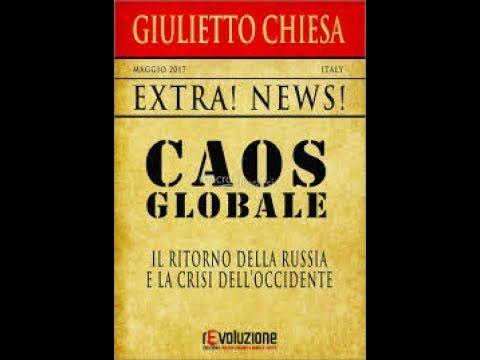 """Giulietto Chiesa: """"Caos Globale, il ritorno della Russia e la crisi dell..."""