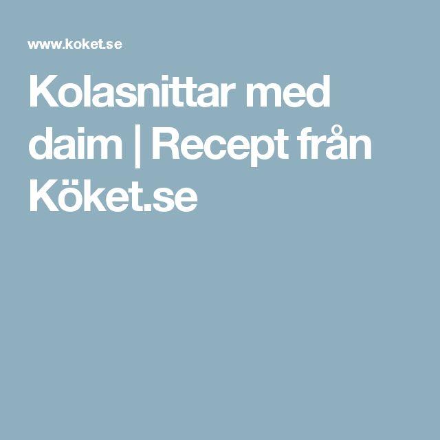 Kolasnittar med daim   Recept från Köket.se