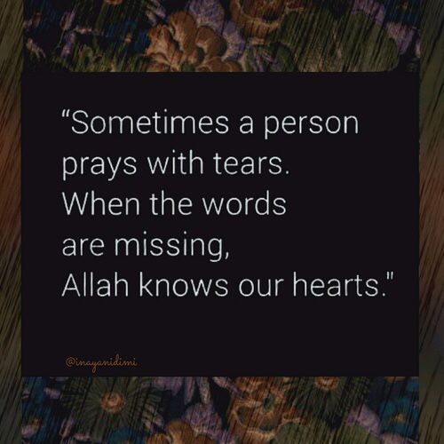 Alhamdulillah! Even when we can't put the hurt into words....the Almighty knows our heart! ❤️❤️❤️