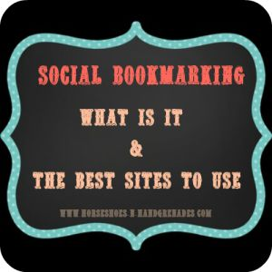 Social Bookmarking: What Is It and the Best Sites to Use - Horseshoes & Hand Grenades