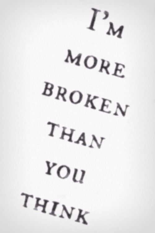 I'm more broken than you think. ∞