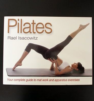 Readers' Choice Awards for the Best Pilates DVDs: Best How-to-Do Pilates Book: Pilates by Rael Isacowitz