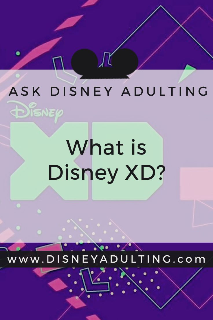 Disney Adulting Answers | What is Disney XD and DisneyNOW? | Learn more about where you can find Disney programming, games and more.