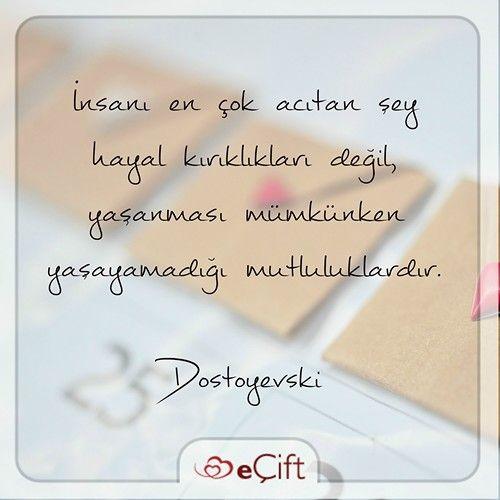 #GününSözü : İnsanı en çok acıtan şey hayal kırıklıkları değil, yaşanması mümkünken yaşayamadığı mutluluklardır. Dostoyevski