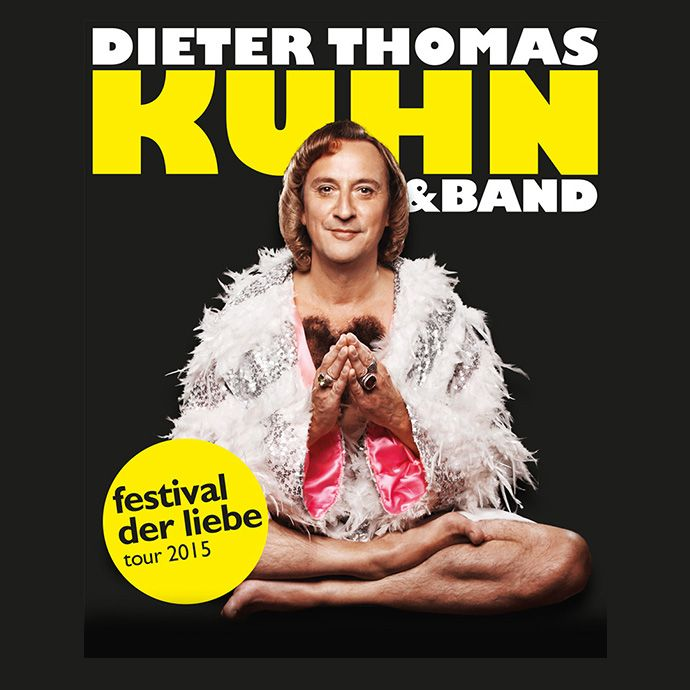Dieter Thomas Kuhn & Band - Festival der Liebe Tour 2015 - Tickets unter: www.semmel.de