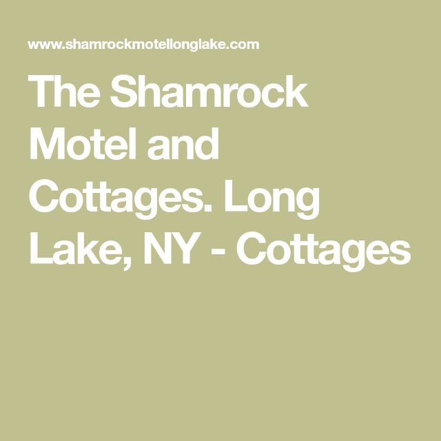 The Shamrock Motel and Cottages. Long Lake, NY - Cottages