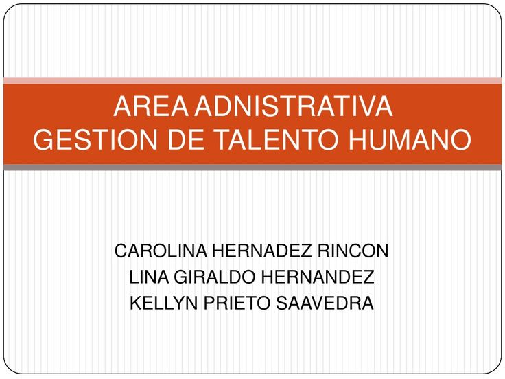 Area administrativa talento humano by elizabeth via slideshare