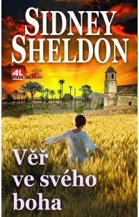 Věř ve svého boha - Sidney Sheldon #alpress #sidney #sheldon #thriller #bestseller #román #knihy
