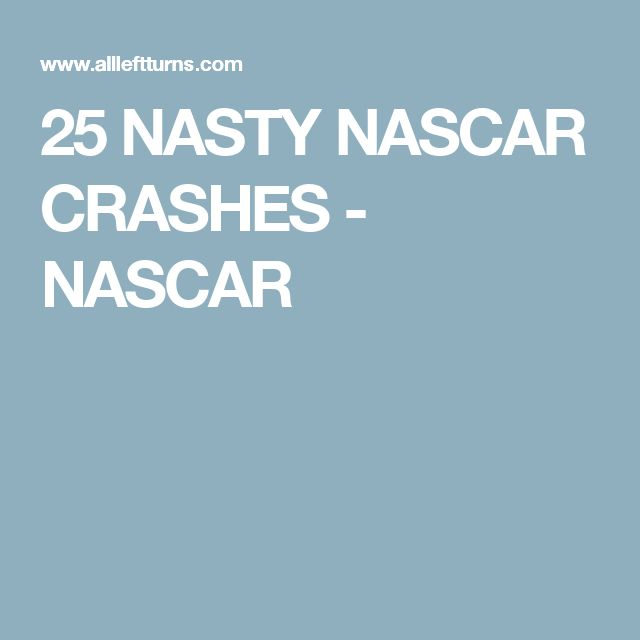 25 NASTY NASCAR CRASHES - NASCAR