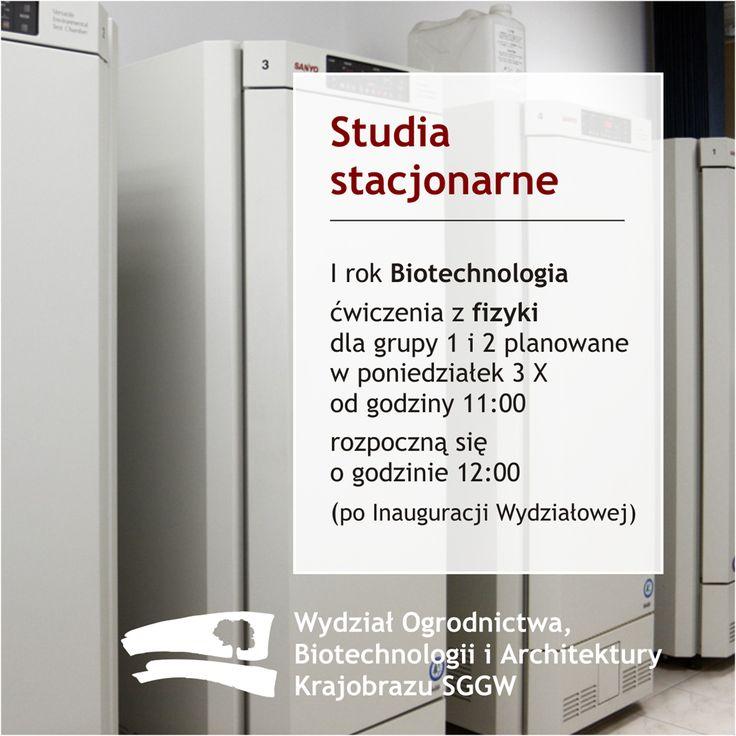 #StudiaStacjonarne I rok #Biotechnologia: ćwiczenia z fizyki dlagrupy 1 i 2 wponiedziałek 3 X rozpoczną się ogodzinie12:00 (po Inauguracji Wydziałowej) #wobiak #sggw