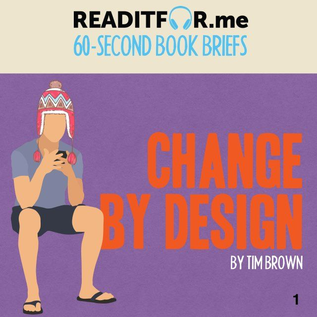 Today's Book Brief: Change By Design. Want the 12-minute version? Get a free www.readitfor.me account.