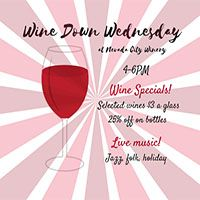Nevada City Winery Wine Down Wednesday, starting November 15th, happy hour specials 4-6pm, live music #NevadaCity