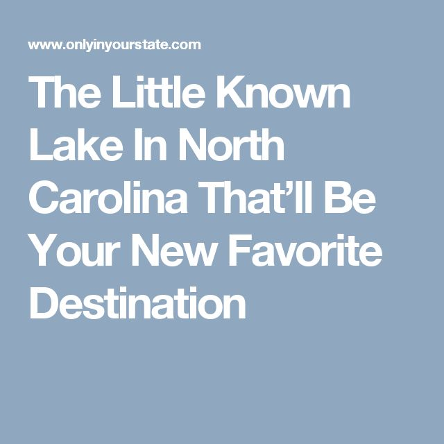 The Little Known Lake In North Carolina That'll Be Your New Favorite Destination