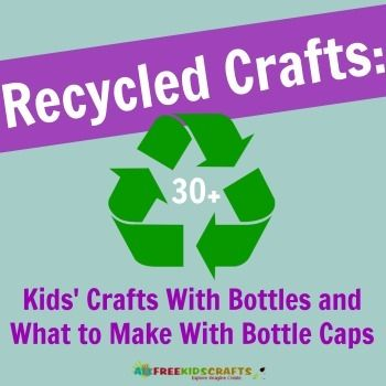 Recycled Crafts: Kids' Crafts With Bottles and What to Make With Bottle Caps   AllFreeKidsCrafts.com